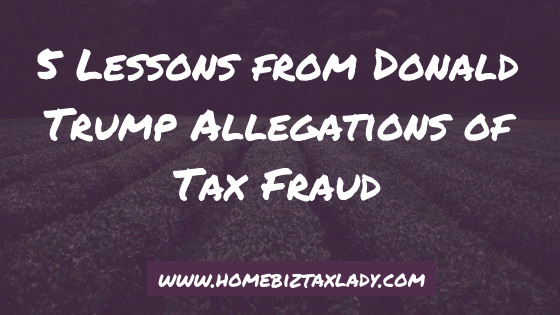 5 Lessons from Donald Trump Allegations of Tax Fraud