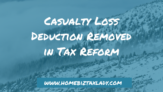 Casualty Loss Deduction Removed in Tax Reform