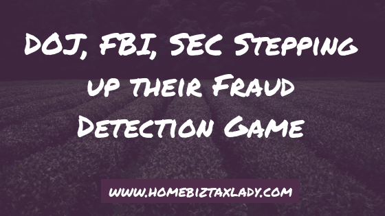 DOJ, FBI, SEC Stepping up their Fraud Detection Game