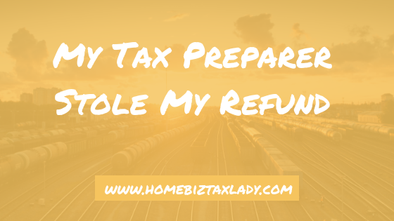 My Tax Preparer Stole My Refund