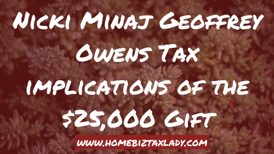 Nicki Minaj Geoffrey Owens Tax implications of the $25,000 Gift